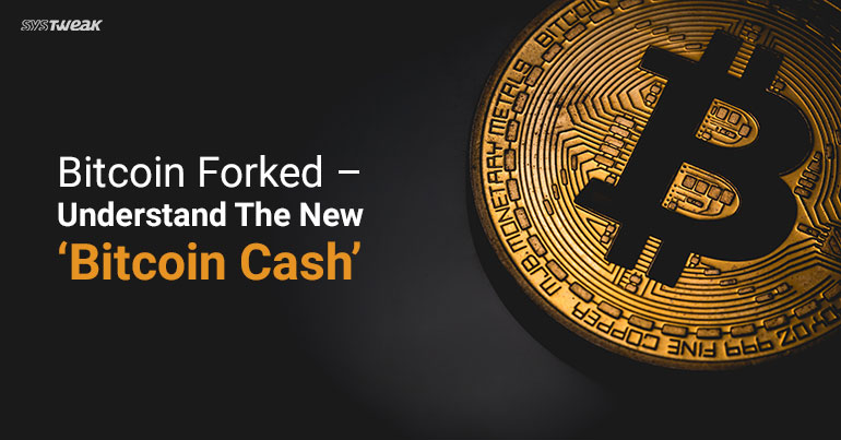Bitcoin 'Forks': A Brief Guide On Bitcoin Cash