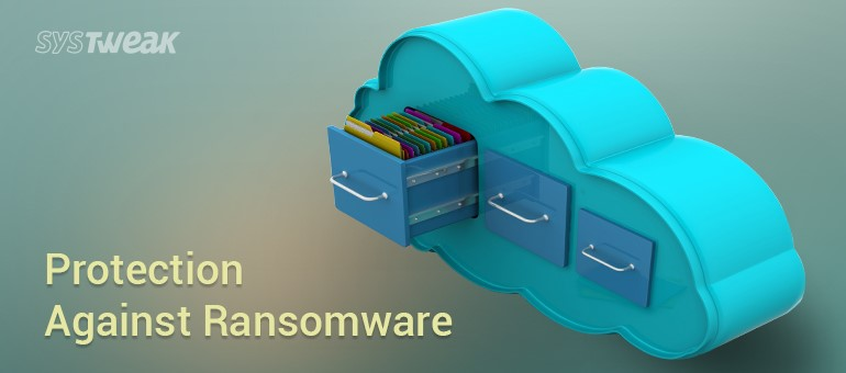 Cloud Backup – The best way to be secure from ransomware threats