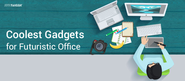 Cool Office Gadgets For The Gadget