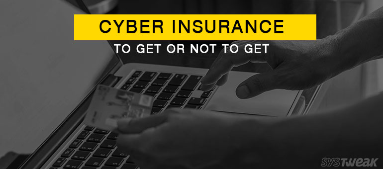 Cyber Insurance : Why You Need It