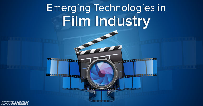 Emerging Technologies in Film Industry