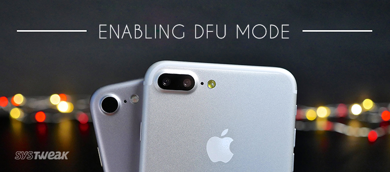 How to Enter Your iPhone 7 in DFU Mode