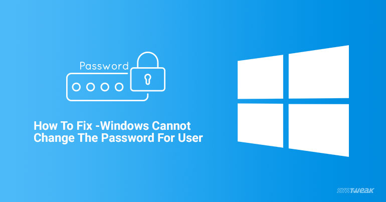 Fixing 'Windows Cannot Change The Password For User' Error Message