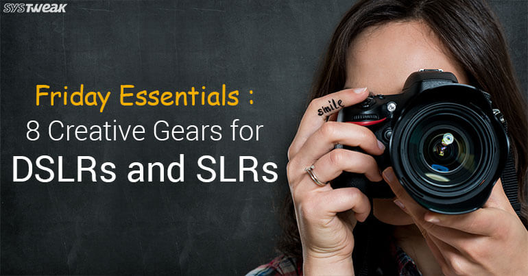 Friday Essentials: 8 Highly Useful Gadgets for DSLRs and SLRs