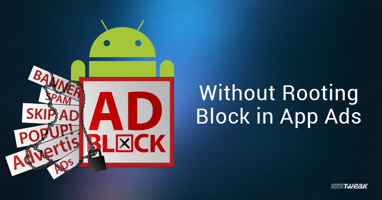 How To Block Ads in All Android Apps Without Rooting