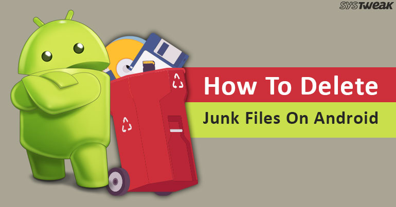How-To-Delete-Junk-Files-On-Android.jpg