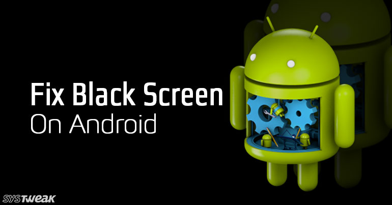 How To Fix Black Screen Of Death On Android