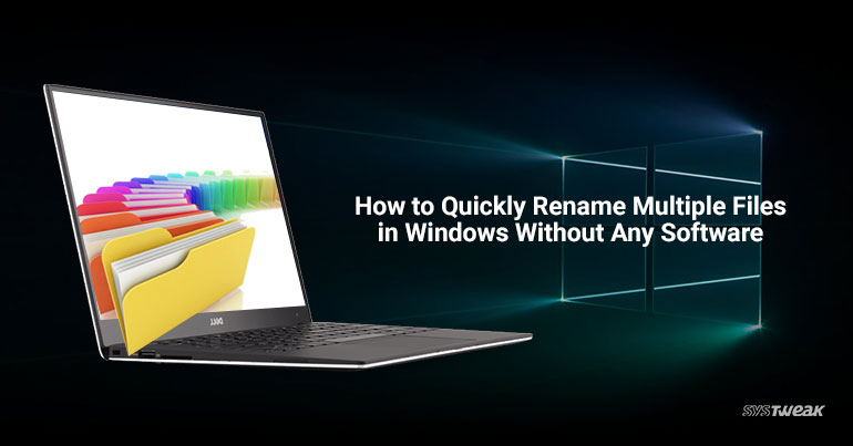 How to Quickly Rename Multiple Files in Windows Without Any Software