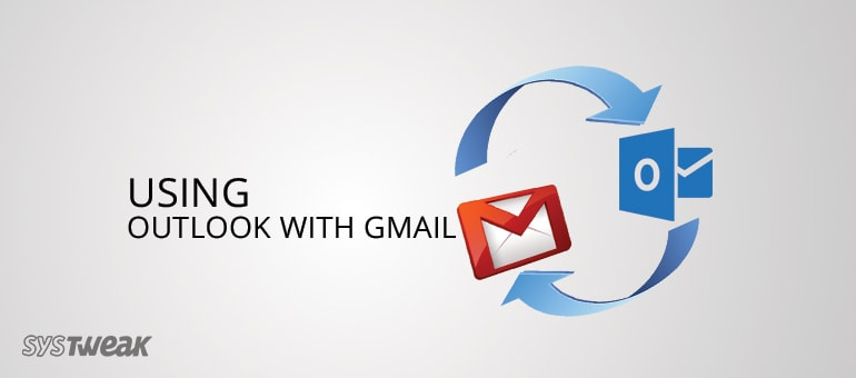 How to Use Outlook with Gmail