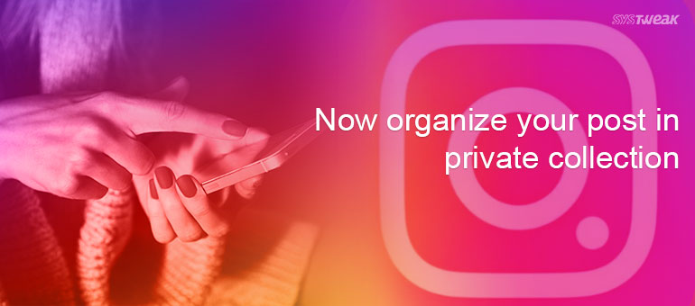 Instagram: Organize your Bookmarked Posts in a Private Collection