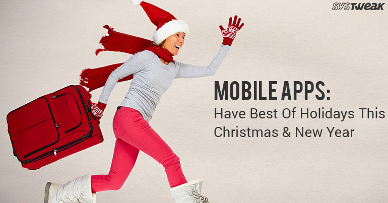 Mobile Apps To Plan The Best Holiday This Christmas And New Year
