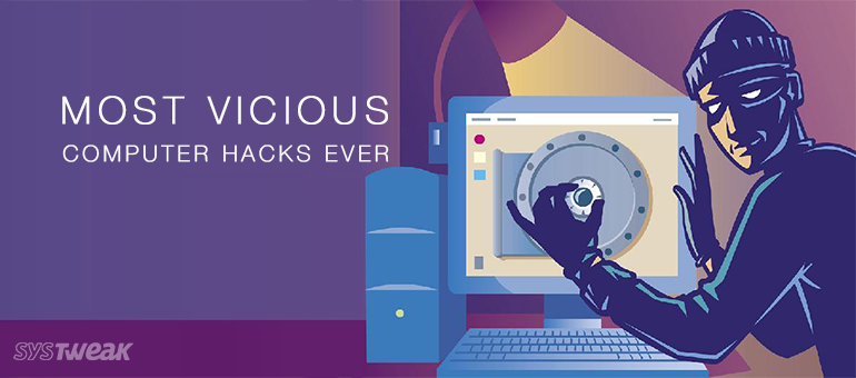 Most Vicious Computer Hacks That Left Everyone Bewildered