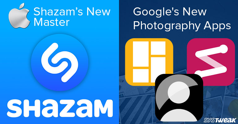 Newsletter: Apple Will Acquire Shazam & Google Launches Photography Apps