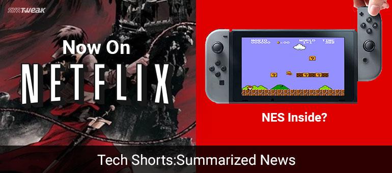 Newsletter: Netflix's Gift For Castlevania Fans And Nintendo Switch's Little Big Secret!