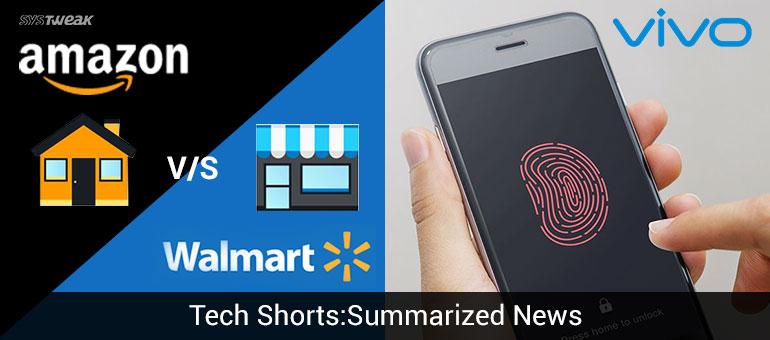 Newsletter: Walmart Vs Amazon & Vivo Challenges iPhone 8