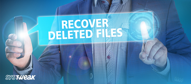 How to Recover Permanently Deleted Files in Windows 7, 8, 10 PC