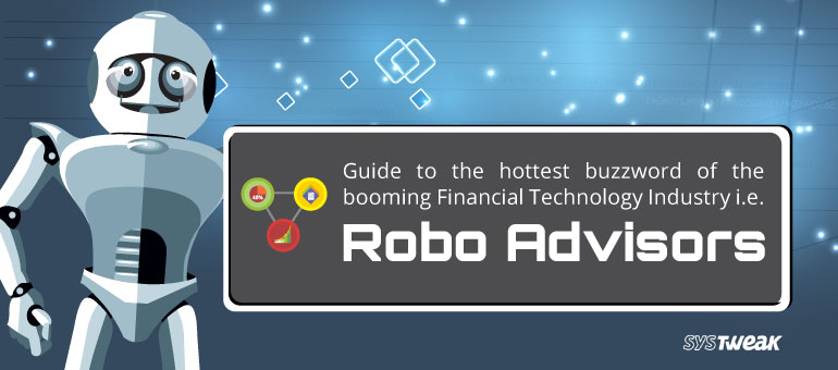 Robo Advisors : Time to Digitize Financial Management – Infographic