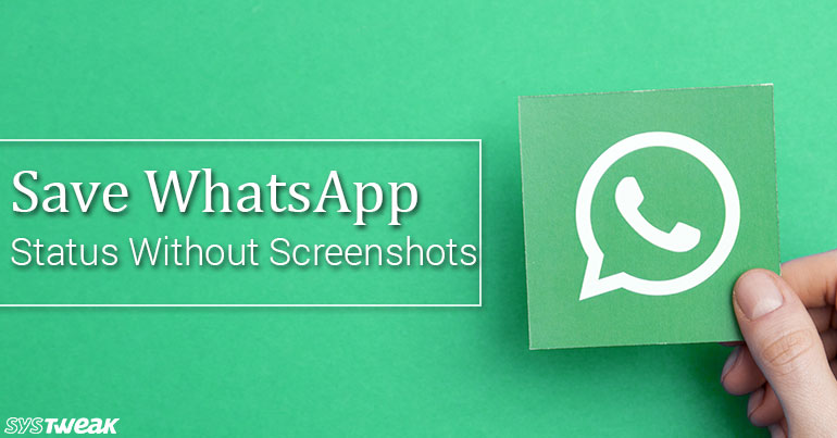 How To Save Whatsapp Status Without Taking Screenshot