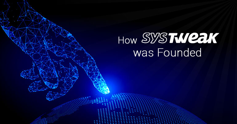 How Systweak Was Founded