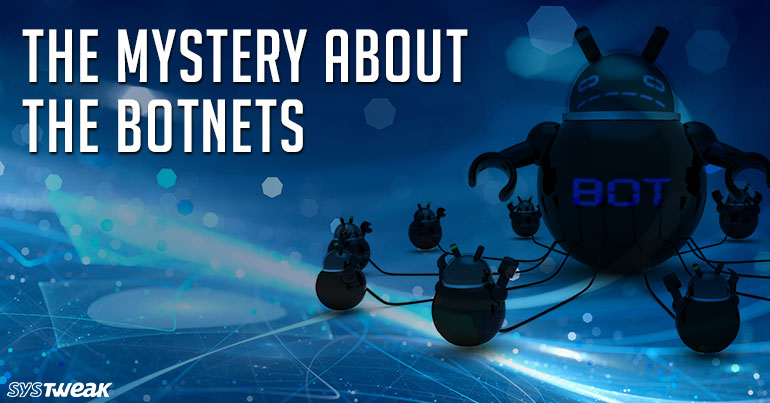 The Mystery About the Botnets