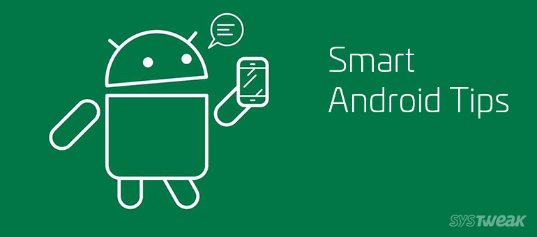 Tidying Tips for A Smart Android User