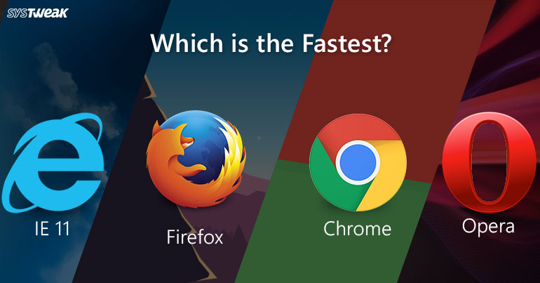 Which Is Faster? IE 11 VS Firefox VS Google Chrome Vs Opera