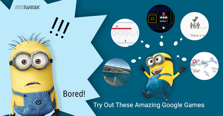 Play These Google Games To Get Rid Of Boredom