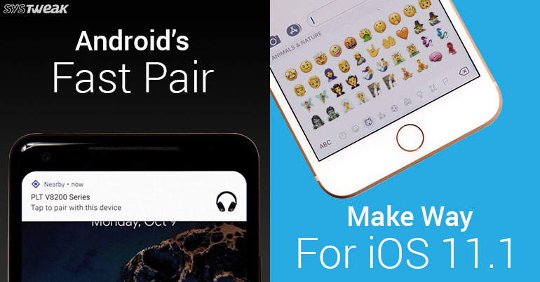 NEWSLETTER: ANDROID'S FAST PAIR VS AIRPOD SEAMLESS PAIRING & APPLE RELEASES iOS 11.1