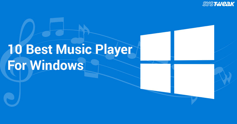 10 Best Music Player for Windows In 2018