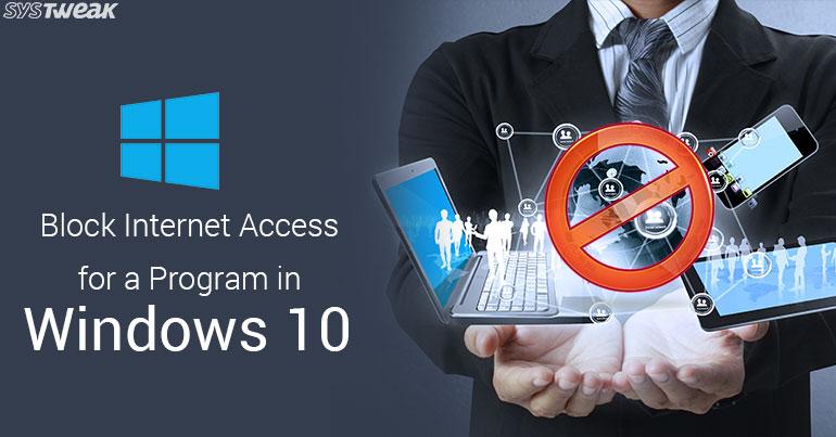 Block Internet Access for a Program in Windows 10