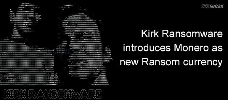 New Star Trek-themed Ransomware Kirk – Demands Monero as Ransom