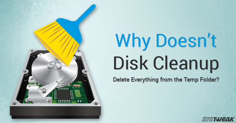 Does Disk Cleanup Delete Everything From The Temp Folder?