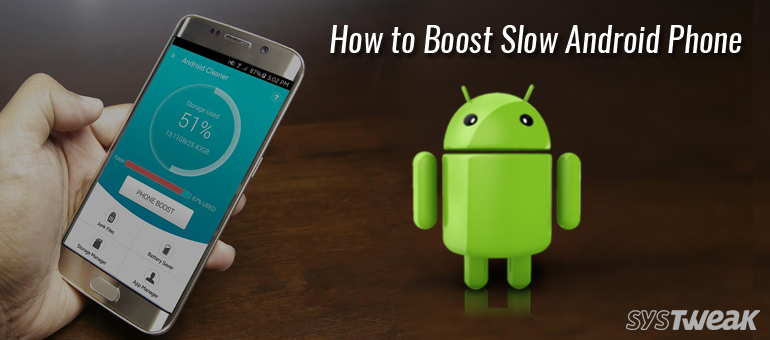 5 Ways to Speed up Slow Android – Make Your Android Faster