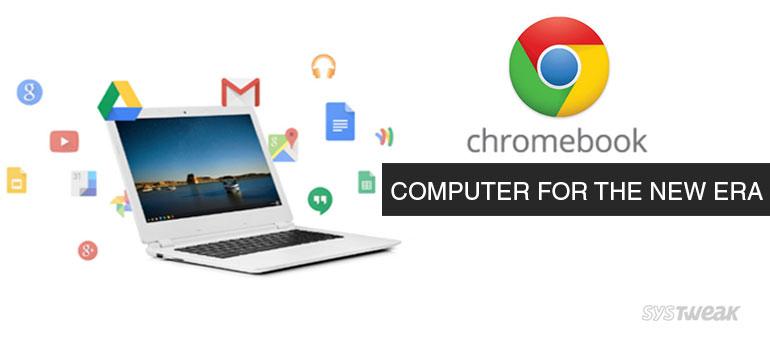Google Chromebook- A Perfect Combo of Mac & Windows