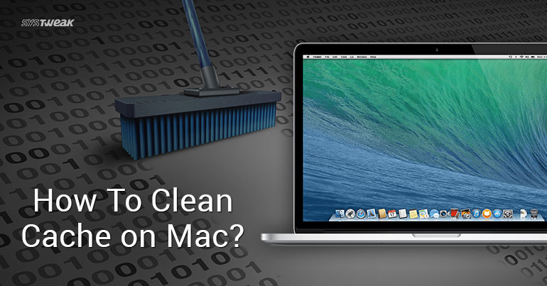 How To Clean Cache On Your Mac