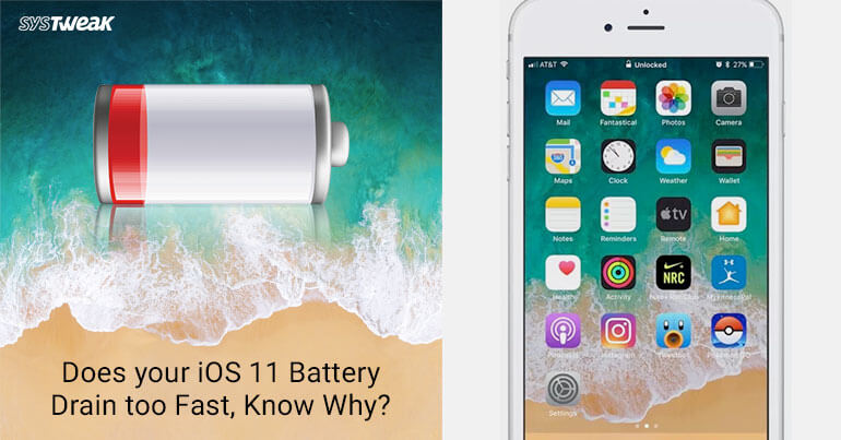 Does your iOS 11 Battery Drain too Fast? Know the Reason Why