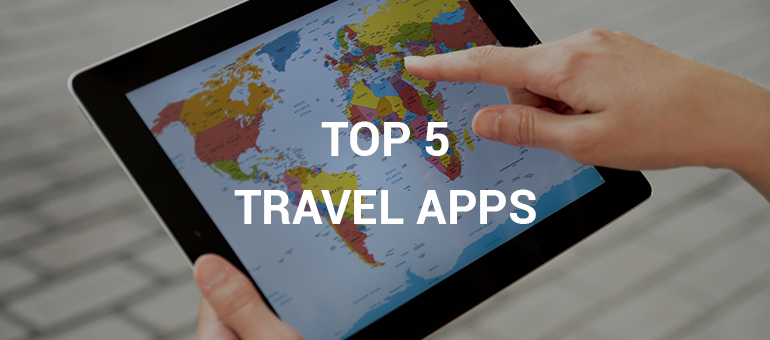Top 5 Travel Apps for the Smart Traveler